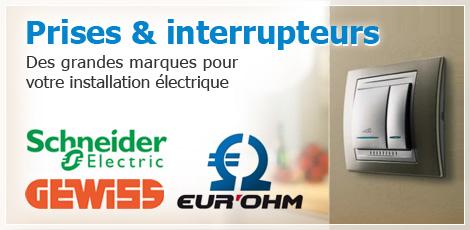 Prises & interrupteurs : <br /> Des grandes marques pour votre installation électrique